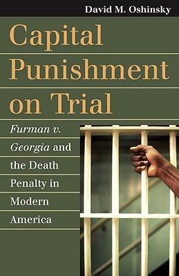Capital Punishment on Trial By Oshinsky, David M.