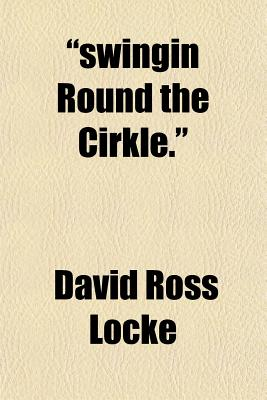 'Swingin Round the Cirkle.' by Locke, David Ross [Paperback]