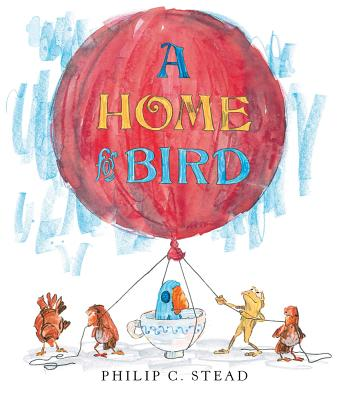 A Home for Bird By Stead, Philip C.