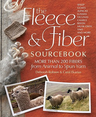 The Fleece and Fiber Sourcebook By Ekarius, Carol/ Robson, Deborah